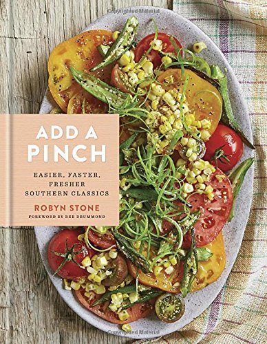 robyn-stone-add-a-pinch-easier-faster-fresher-southern-classics-a-cook