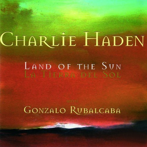 Charlie Haden Land Of The Sun