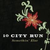 10 City Run Somethin' Else