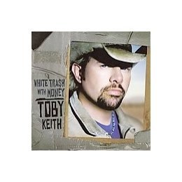 Toby Keith White Trash With Money Best Buy Exclusive Incl. Bonus Tracks
