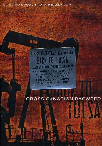 Cross Canadian Ragweed Back To Tulsa Live & Loud From