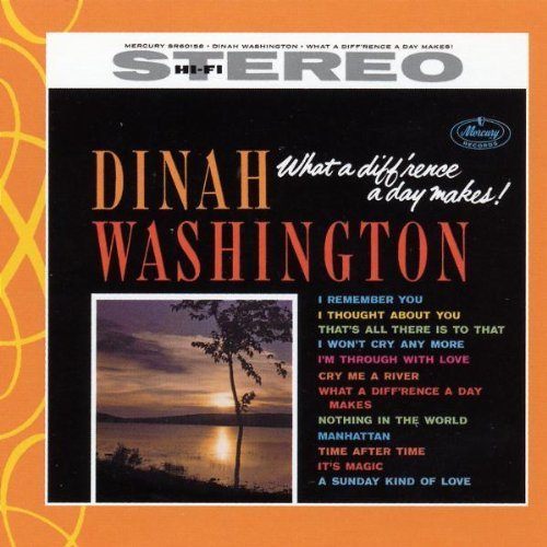 Dinah Washington What A Diff' Rence A Day Makes