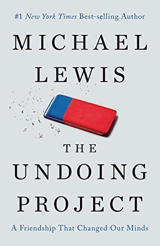 Michael Lewis The Undoing Project A Friendship That Changed Our Minds