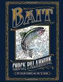 Chuck Palahniuk Bait Off Color Stories For You To Color