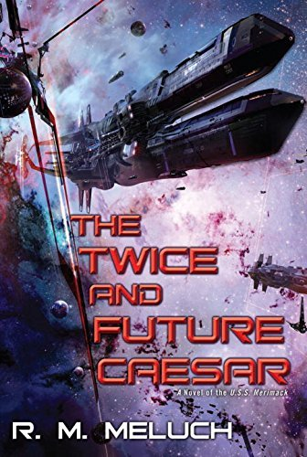 R. M. Meluch The Twice And Future Caesar