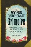 Skye Alexander The Modern Witchcraft Grimoire Your Complete Guide To Creating Your Own Book Of