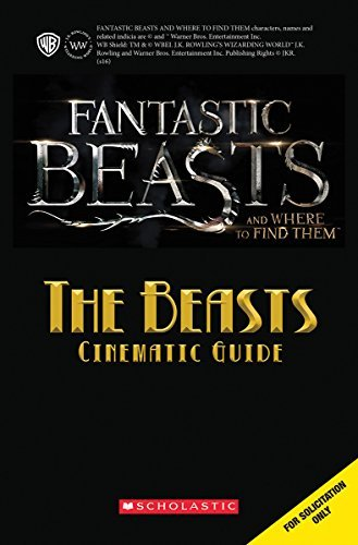 Scholastic The Beasts Cinematic Guide (fantastic Beasts And Where To Fi