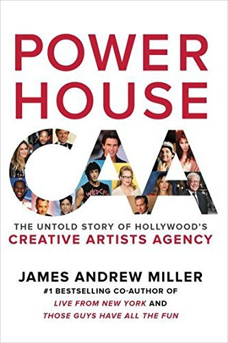James Andrew Miller Powerhouse The Untold Story Of Hollywood's Creative Artists