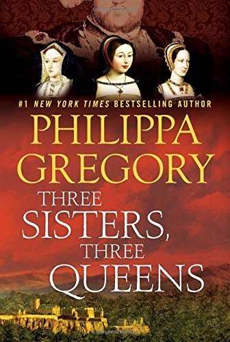 Philippa Gregory Three Sisters Three Queens