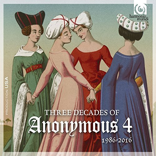 Anonymous 4 Three Decades Of Anonymous 4