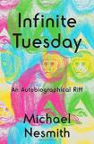 Michael Nesmith Infinite Tuesday An Autobiographical Riff