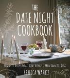Rebecca Warbis The Date Night Cookbook Romantic Recipes & Easy Ideas To Inspire From Daw