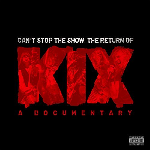 Kix Can't Stop The Show The Retur Explicit