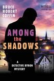 Bruce Robert Coffin Among The Shadows A Detective Byron Mystery