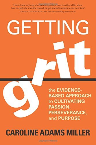 Caroline Adams Miller Getting Grit The Evidence Based Approach To Cultivating Passio