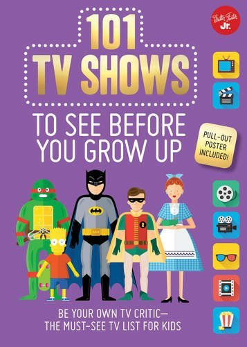 Samantha Chagollan 101 Tv Shows To See Before You Grow Up Be Your Own Tv Critic The Must See Tv List For K