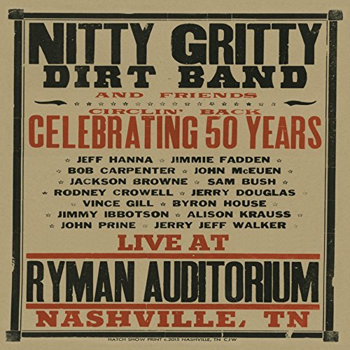 Nitty Gritty Dirt Band & Friends Circlin' Back Celebrating 50 Years