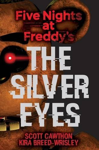 Scott Cawthon The Silver Eyes (five Nights At Freddy's #1)
