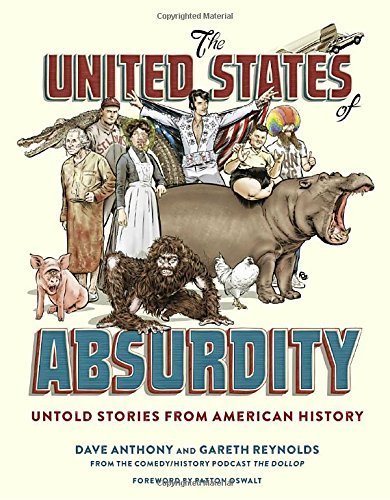 Dave Anthony The United States Of Absurdity Untold Stories From American History
