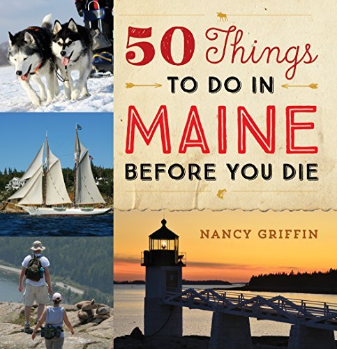 Nancy Griffin 50 Things To Do In Maine Before You Die