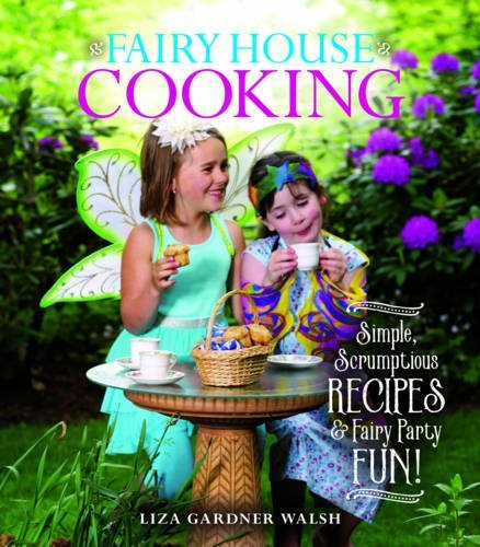 liza-gardner-walsh-fairy-house-cooking-simple-scrumptious-recipes-fairy-party-fun