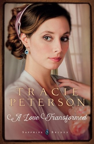 Tracie Peterson A Love Transformed