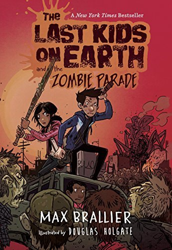 brallier-max-holgate-douglas-ilt-the-last-kids-on-earth-and-the-zombie-parade