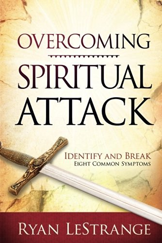 Ryan Lestrange Overcoming Spiritual Attack Identify And Break Eight Common Symptoms