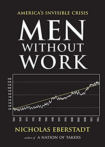 nicholas-eberstadt-men-without-work-americas-invisible-crisis