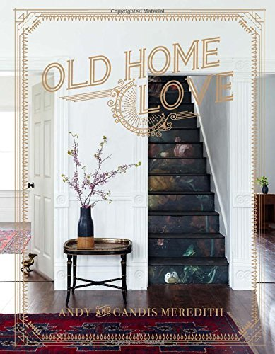 Candis Meredith Old Home Love