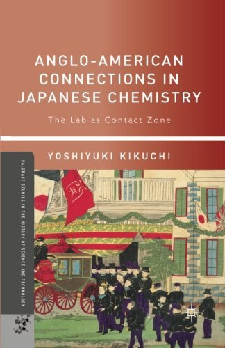 Yoshiyuki Kikuchi Anglo American Connections In Japanese Chemistry The Lab As Contact Zone 2013