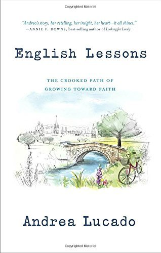Andrea Lucado English Lessons The Crooked Path Of Growing Toward Faith