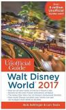 Walt Disney World Resort The Unofficial Guide To Walt Disney World 2017 2017