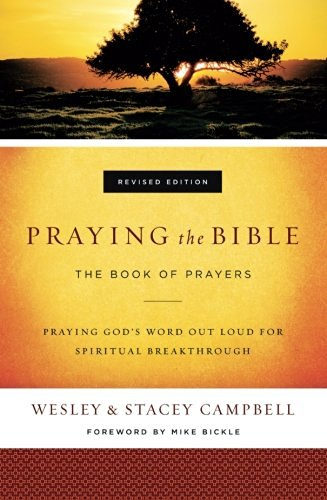 Wesley Campbell Praying The Bible The Book Of Prayers Revised