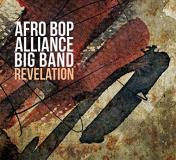 Afro Bop Alliance Big Band Revelation