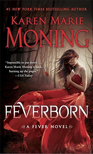 Karen Marie Moning Feverborn A Fever Novel