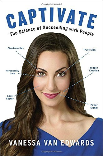 Vanessa Van Edwards Captivate The Science Of Succeeding With People