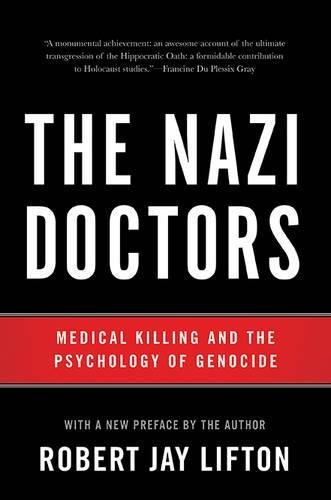 Robert Jay Lifton The Nazi Doctors Medical Killing And The Psychology Of Genocide 0002 Edition;revised