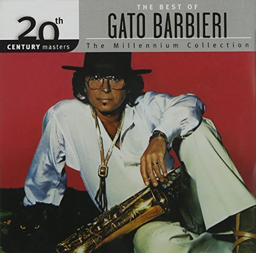 Gato Barbieri Millennium Collection 20th Cen Millennium Collection