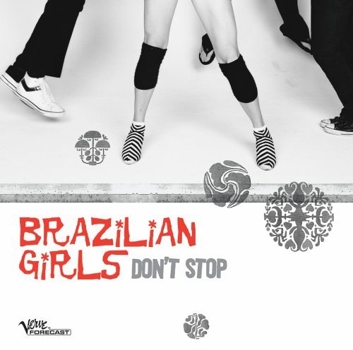 Brazilian Girls Don't Stop