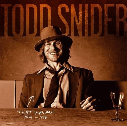 Todd Snider That Was Me The Best Of Todd Remastered Incl. Bonus Track