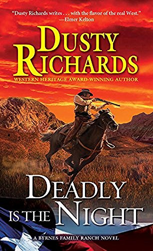 Dusty Richards Deadly Is The Night