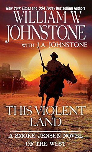 William W. Johnstone This Violent Land