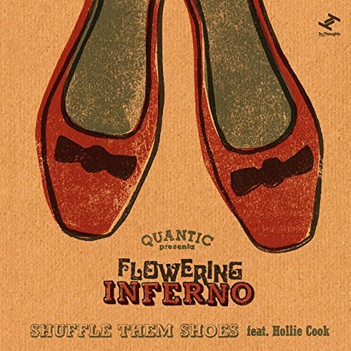 Quantic Presenta Flowering Inferno Shuffle Them Shoes