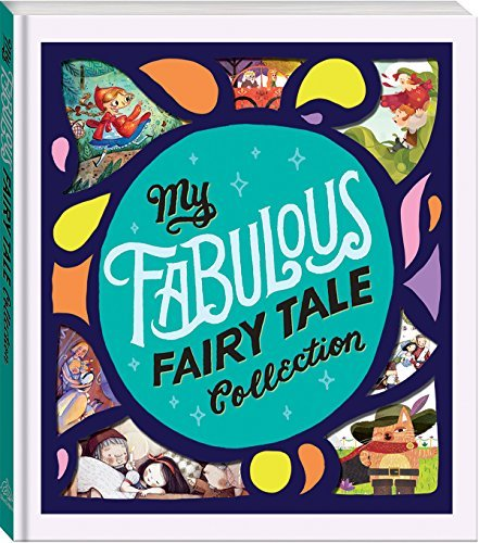 Editors Of Silver Dolphin Books My Fabulous Fairy Tale Collection