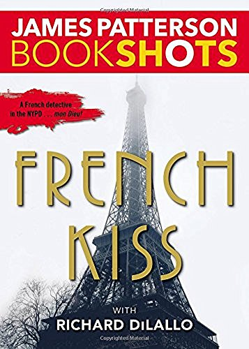James Patterson French Kiss A Detective Luc Moncrief Mystery