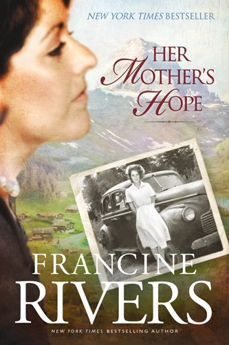 Francine Rivers Her Mother's Hope