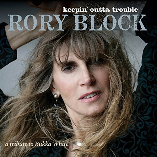 Rory Block Keepin' Outta Trouble A Tribute To Bukka White