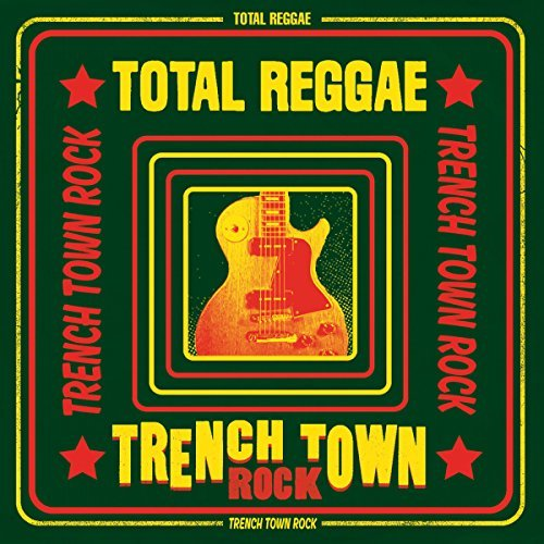 Total Reggae Trench Town Rock