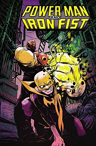 David F. Walker Power Man And Iron Fist Volume 1 The Boys Are Back In Town